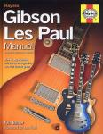 GIBSON LES PAUL HANDBOOK THE, How to Buy, Maintain, Set Up, Troubleshoot, and Mo